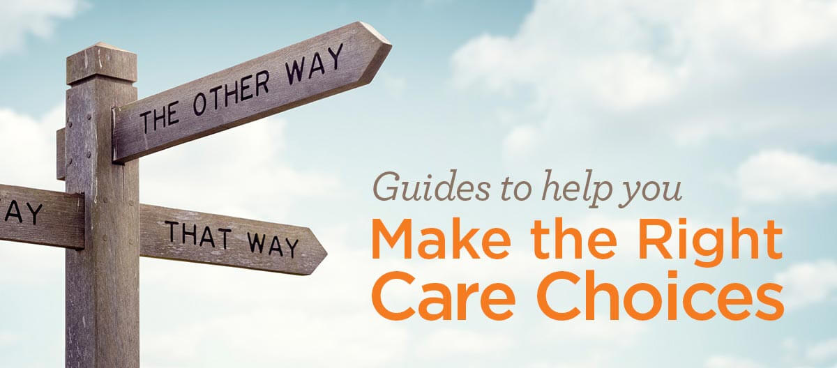 Guides to help you make the right care choices